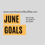 Monthly Goals - June Goals